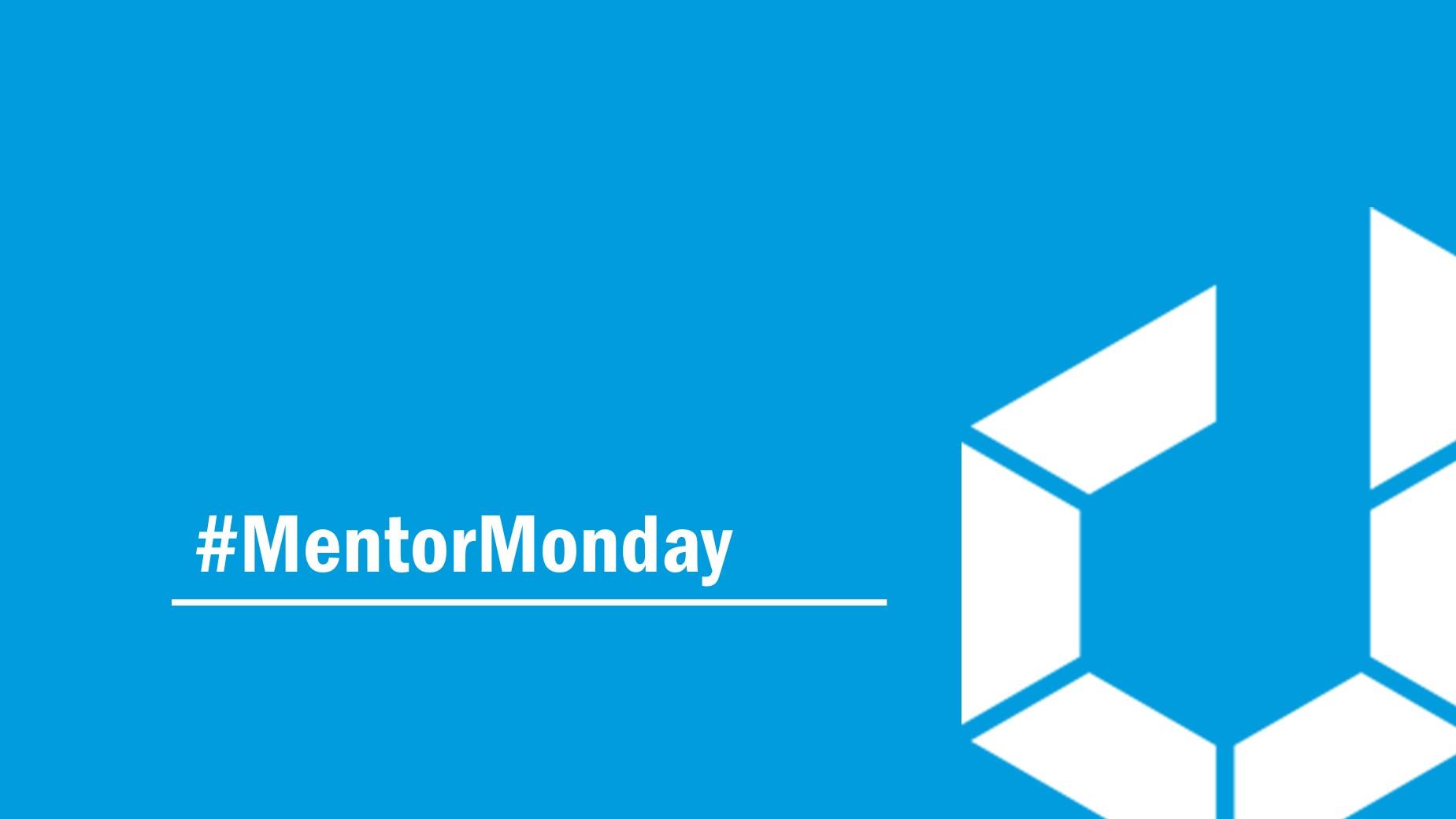 #MentorMonday